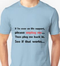 Unplug me T-Shirt