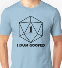 D20 1 One I Dun Goofed Unisex T-Shirt