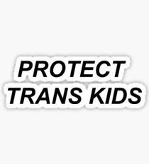 protect trans kids !!! Sticker
