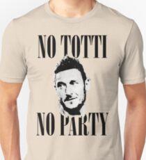 No Totti No Party Unisex T-Shirt