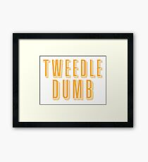 Tweedle DUMB (with a matching Tweedle dee) Framed Print