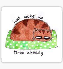 just woke up, tired already Sticker
