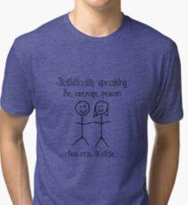 One testicle Tri-blend T-Shirt