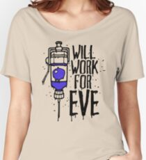 Will Work For Eve Women's Relaxed Fit T-Shirt