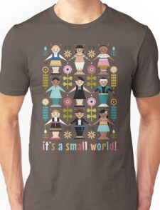 It's a Small World! Unisex T-Shirt