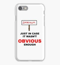 Sarcasm Sign iPhone Case/Skin