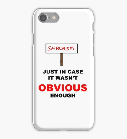 Sarcasm Sign iPhone Case/Skin