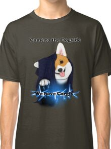 Come to the Dogside we have Corgis! Classic T-Shirt