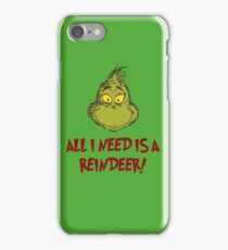 All i need is a reindeer - quote iPhone Case/Skin