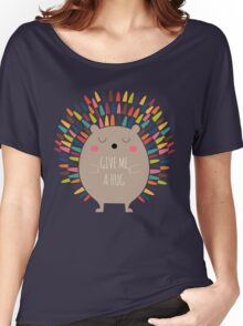 Give Me A Hug Women's Relaxed Fit T-Shirt