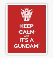 Keep Calm and- IT'S A GUNDAM! Sticker