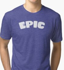 Epic Tri-blend T-Shirt