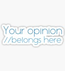 Your opinion Sticker