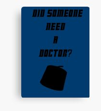 Did Someone Need A Doctor? 11 Canvas Print