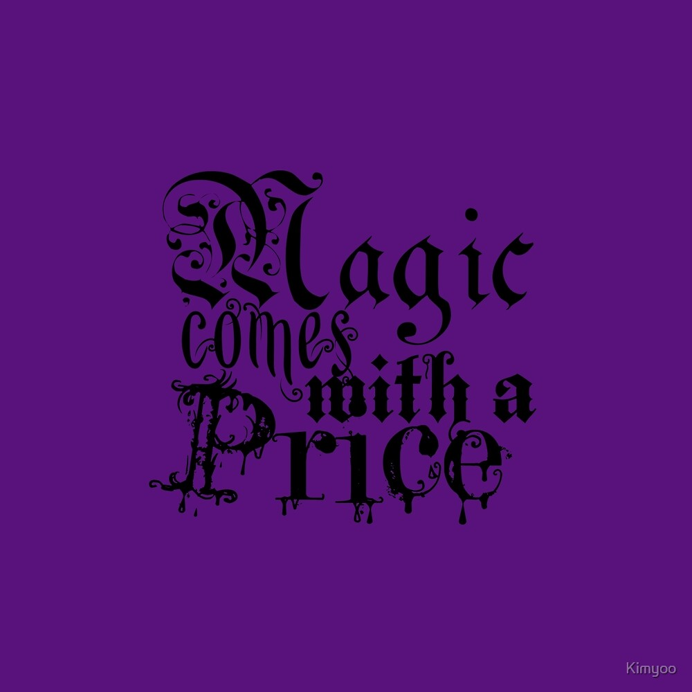 Magic comes with a Price by Kimyoo