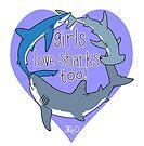 Girls Love Sharks Too! by Jen Richards