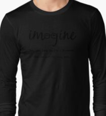Imagine - John Lennon Tribute Typography Artwork - You may say I'm a dreamer, but I'm not the only one... Long Sleeve T-Shirt