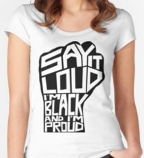 SAY IT LOUD: Black and Proud Women's Fitted Scoop T-Shirt