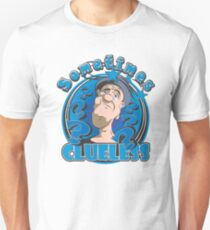 Sometimes Clueless Unisex T-Shirt