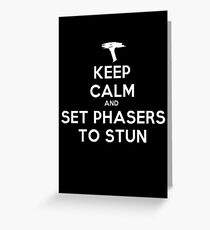 Keep calm and set phasers to stun - Alt version Greeting Card