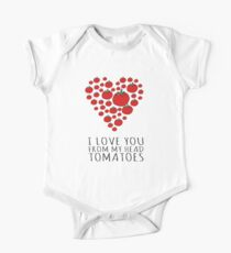 I LOVE YOU FROM MY HEAD TOMATOES One Piece - Short Sleeve