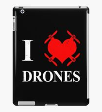 I love Drones iPad Case/Skin