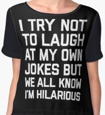 Laugh Own Jokes Funny Quote Chiffon Top
