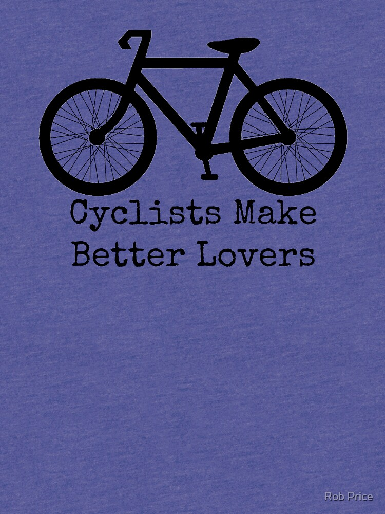 Cyclists Make Better Lovers by wanungara