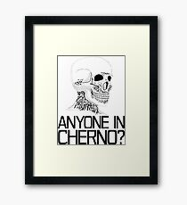 Anyone in Cherno? (2) Framed Print