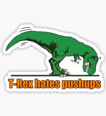 T Rex hates pushups  Sticker