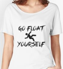 The 100 - Go float yourself mod.2  Women's Relaxed Fit T-Shirt
