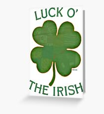 Luck 'O The Irish Greeting Card