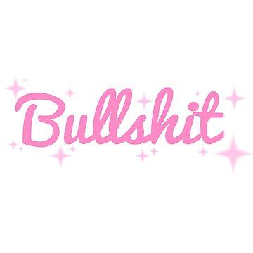 bullsh*t by immunetogravity