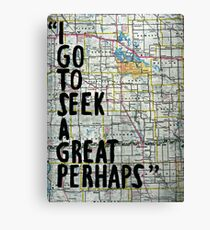 I Go to Seek a Great Perhaps ~ Quote  Canvas Print