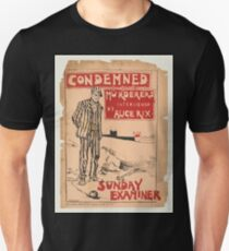 Artist Posters Condemned murderer interviewed by Alice Rix Sunday Examiner 0598 Unisex T-Shirt