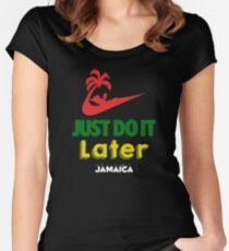 Just Do it Later Jamaica Women's Fitted Scoop T-Shirt