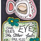 One Eye Sees - The Other Eye Feels by ArtistACP