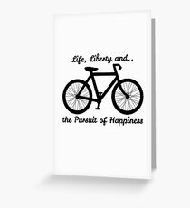 Life, Liberty and the Pursuit of Happiness Greeting Card