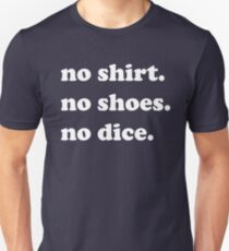 No Shirt No Shoes No Dice - Fast Times At Ridgemont High Unisex T-Shirt