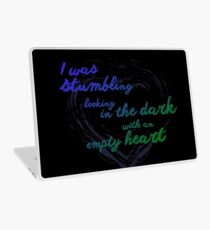 """Project Home Lyrics: """"I was stumbling, looking in the dark with an empty heart"""" Laptop Skin"""
