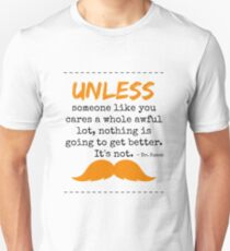 Unless some one like you Unisex T-Shirt