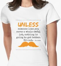 Unless some one like you - dr seuss T-Shirt