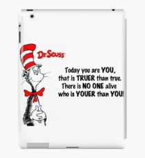 Dr Seuss Quotes Today You are You iPad Case/Skin