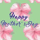 Happy Mothers Day- Floral by KLCreative