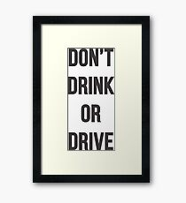 Don't Drink or Drive Framed Print