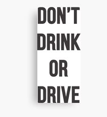 Don't Drink or Drive Canvas Print