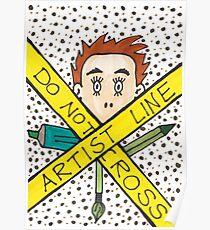 Artist Line Do Not Cross Poster