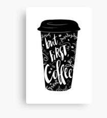 But first, coffee (black and white) Canvas Print