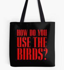 How do you use the birds? Tote Bag