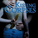 Kissing Corpses Cover Art by matterdeep
